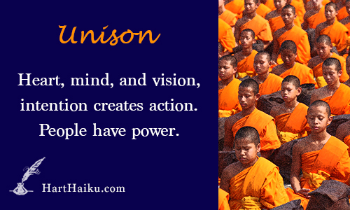 Unison | Heart, mind, and vision, intention creates action. People have power. | HartHaiku.com