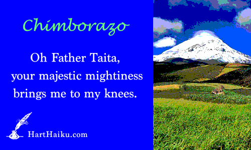 Chimborazo | Oh Father Taita, your majestic mightiness brings me to my knees. | HartHaiku.com